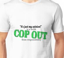 Just Your Cop-Out Unisex T-Shirt