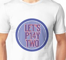 Let's Play Two! Unisex T-Shirt