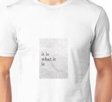"""it is what it is"" scrunched paper  Unisex T-Shirt"