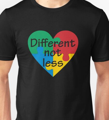 Different Not Less Autism Awareness Unisex T-Shirt