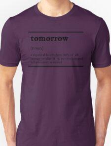 TOMORROW-MOTIVATIONNAL T-Shirt