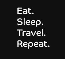 Eat. Sleep. Travel. Repeat. Unisex T-Shirt