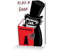 Read a Book with Mr. Babadook Greeting Card