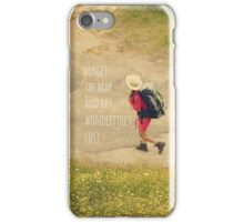forget the map and get wonderfully lost iPhone Case/Skin