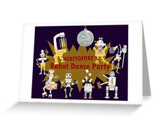 Heretofore's Robot Dance Party copy right 2016 Greeting Card