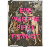 Eve Was The First Feminist iPad Case/Skin
