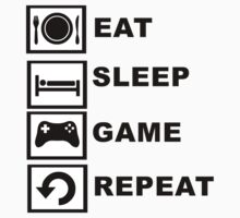 Eat, Sleep, Game, Repeat. by sweetsixty