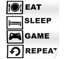 Eat, Sleep, Game, Repeat. Poster