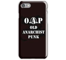 O.A.P - OLD ANARCHIST PUNK iPhone Case/Skin