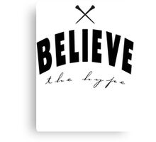 Believe the Hype Canvas Print