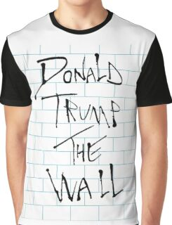 Donald Trump: The Wall/Pink Floyd Graphic T-Shirt