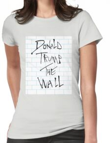 Donald Trump: The Wall/Pink Floyd Womens Fitted T-Shirt