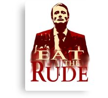Hannibal Lecter - EAT THE RUDE Canvas Print