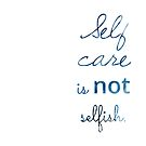 Self Care is NOT Selfish by Kendra Kantor
