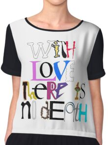"""""""With Love There Is No Death"""" Chiffon Top"""