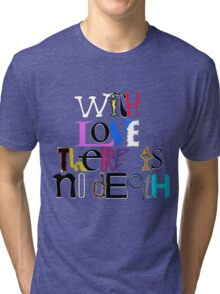 """With Love There Is No Death"" Tri-blend T-Shirt"