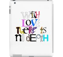 """With Love There Is No Death"" iPad Case/Skin"