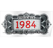 Born In 1984 - Limited Edition Poster