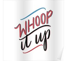 Whoop It Up! Poster