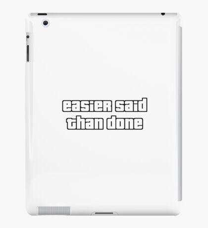 Easier said than done GTA iPad Case/Skin