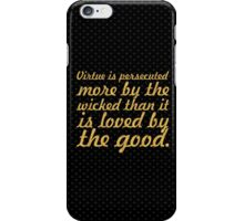 "Virtue is perrecuted... ""Buddha"" Inspirational Quote iPhone Case/Skin"