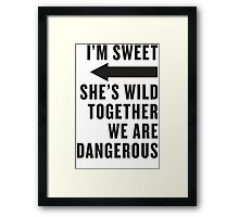 I'm Sweet, She's Wild, Together We Are Dangerous 2/2 Framed Print