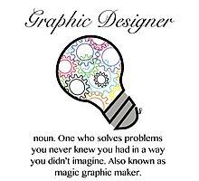 Graphic Designer Magic Graphic Maker  Photographic Print
