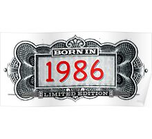Born In 1986 - Limited Edition Poster