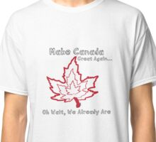 Make Canada Great Again Canadian Pride Classic T-Shirt