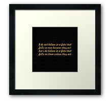 """I do not believe in a late that... """"Buddha"""" Inspirational Quote Framed Print"""