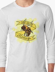 Don't Call Me Honey Long Sleeve T-Shirt