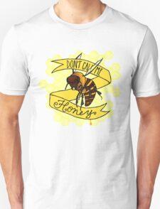 Don't Call Me Honey Unisex T-Shirt