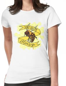 Don't Call Me Honey Womens Fitted T-Shirt
