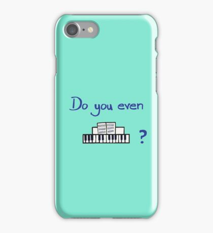 Do You Even Piano iPhone Case/Skin
