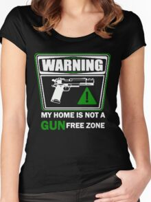 My Home is not a GUN Free Zone Women's Fitted Scoop T-Shirt
