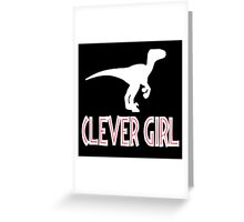 Jurassic Park Quote - Clever Girl Greeting Card