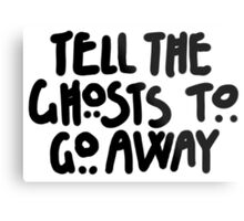 Tell The Ghosts Metal Print
