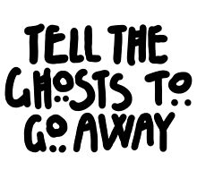 Tell The Ghosts Photographic Print