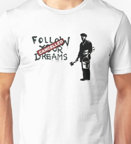 Banksy - Follow your dreams Unisex T-Shirt