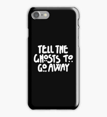 Tell The Ghosts iPhone Case/Skin
