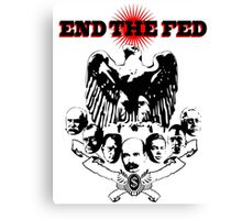 End The Fed Canvas Print