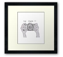 SAY CHEESE !! Framed Print