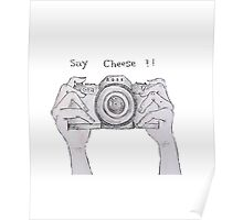 SAY CHEESE !! Poster