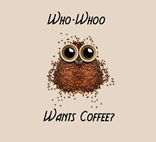 Who-Whoo Wants Coffee Owl Unisex T-Shirt