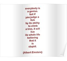 everybody is a genius. -albert einstein Poster
