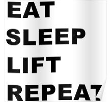 Eat, Sleep, Lift, Repeat. Poster