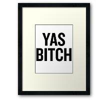 Yas Bitch (Black) Framed Print
