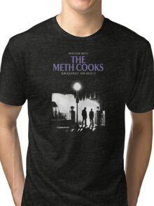 The meth cooks Tri-blend T-Shirt