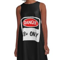 DANGER 18+ / 18 PLUS FUNNY FAKE SAFETY DANGER SIGN A-Line Dress
