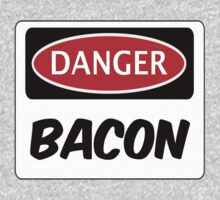 DANGER BACON FUNNY FAKE SAFETY DANGER SIGN One Piece - Short Sleeve